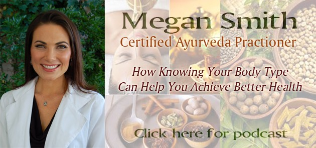 Megan Smith – Ayurveda: How Knowing Your Body Type Can Help You Achieve Better Health – October 4, 2012